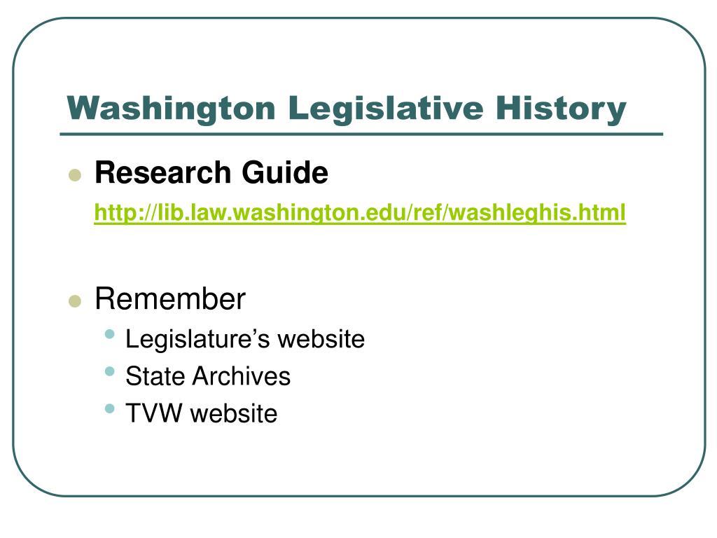 Washington Legislative History