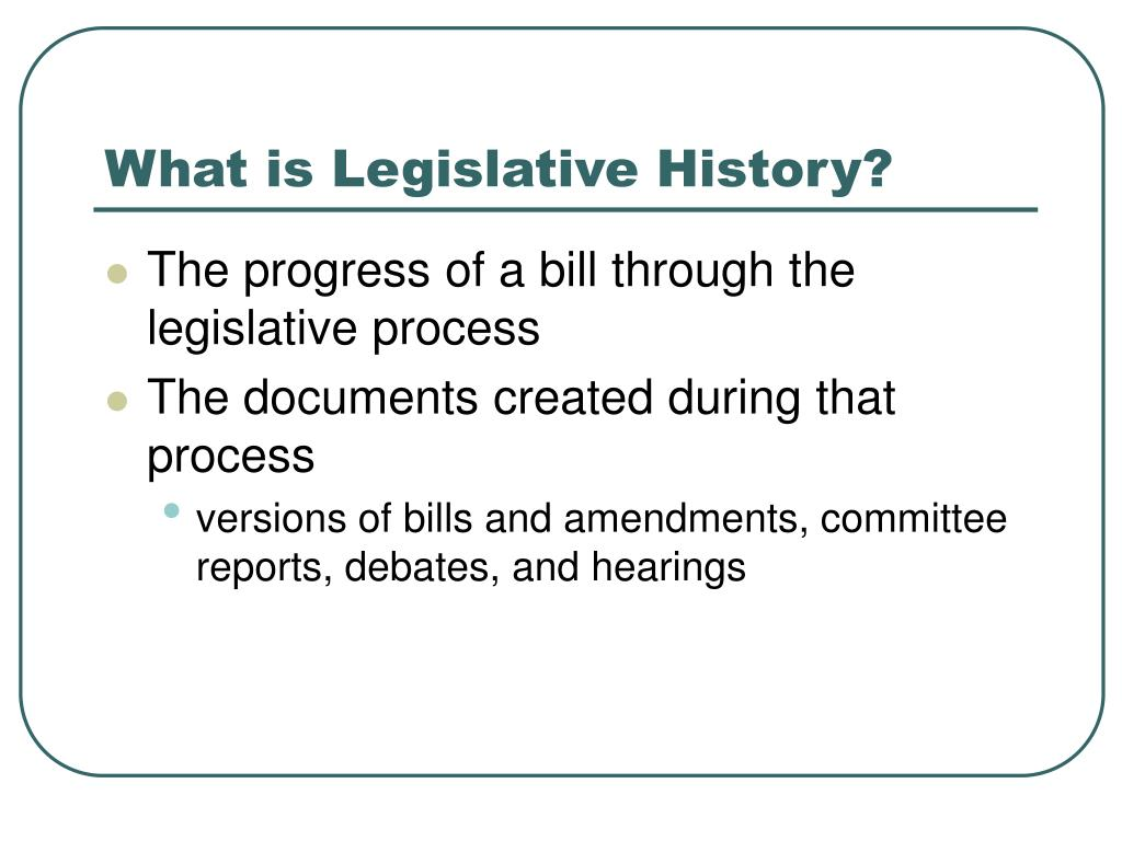 What is Legislative History?