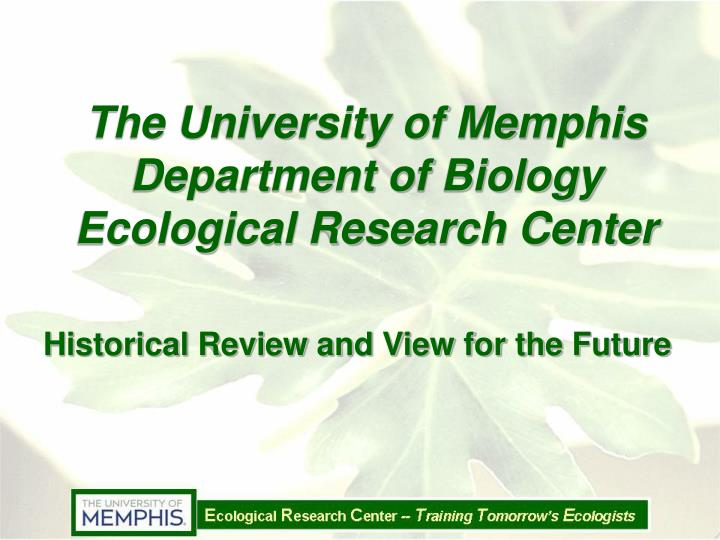 The university of memphis department of biology ecological research center