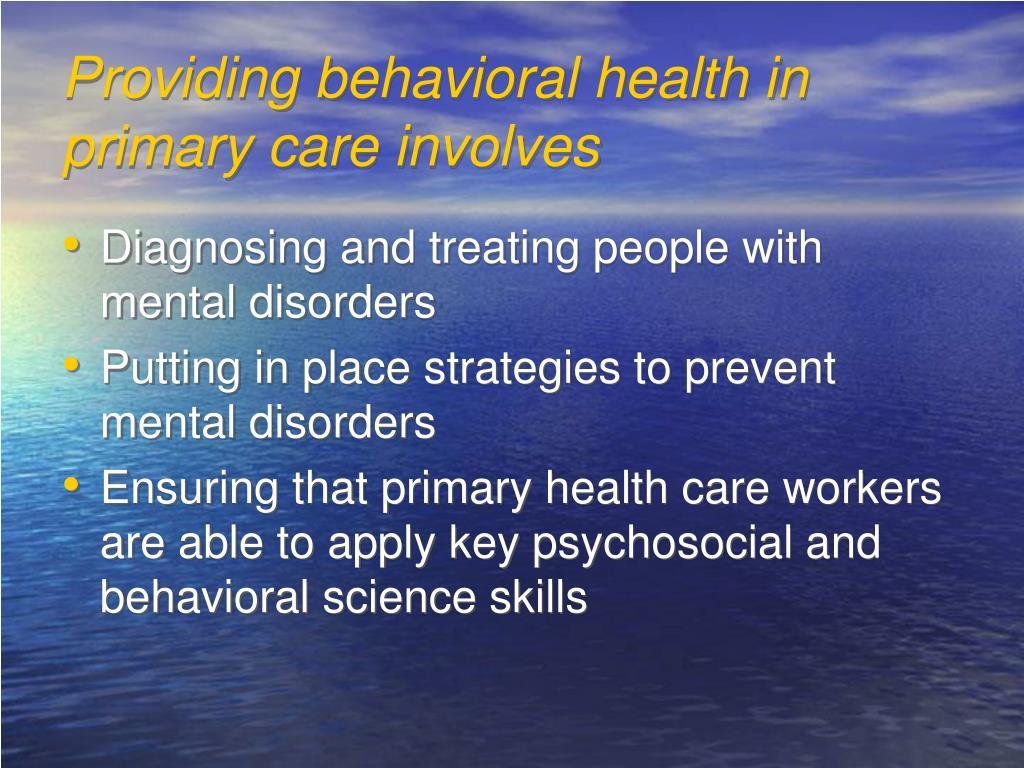 Providing behavioral health in primary care involves