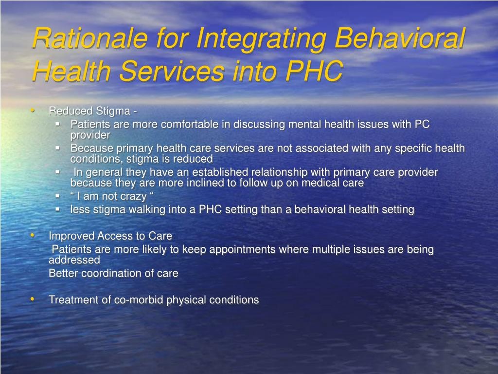 Rationale for Integrating Behavioral Health Services into PHC