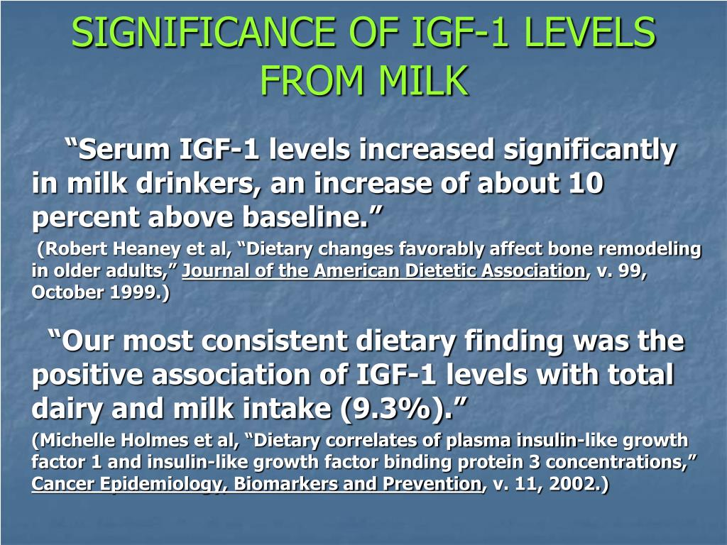 SIGNIFICANCE OF IGF-1 LEVELS FROM MILK