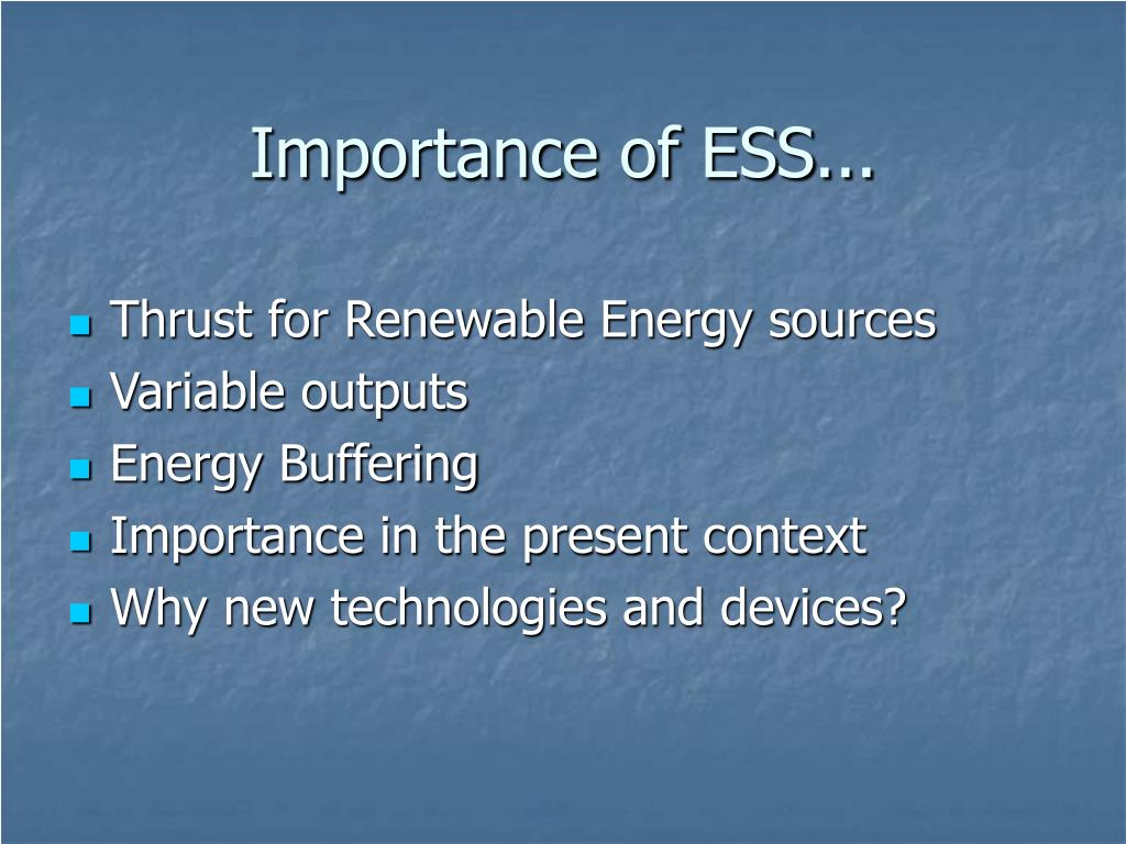 Importance of ESS...