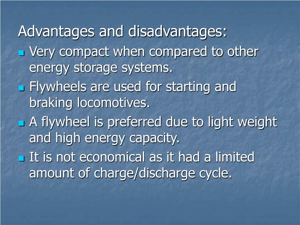 Advantages and disadvantages: