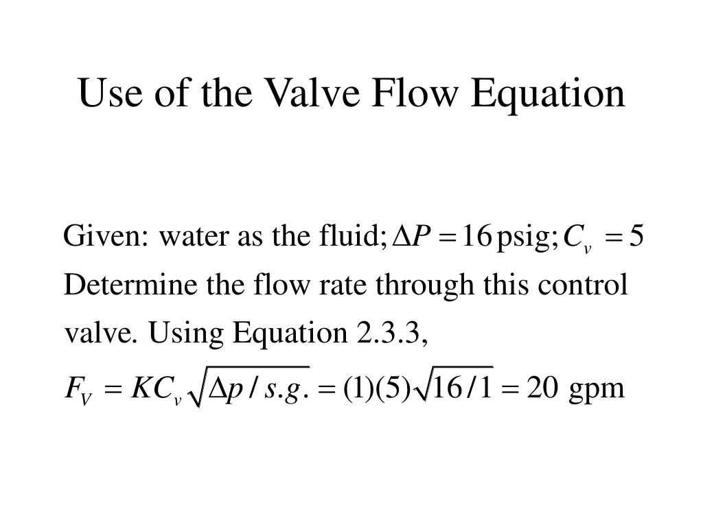 Use of the Valve Flow Equation