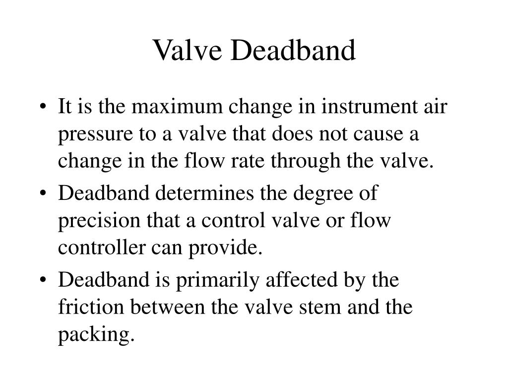 Valve Deadband