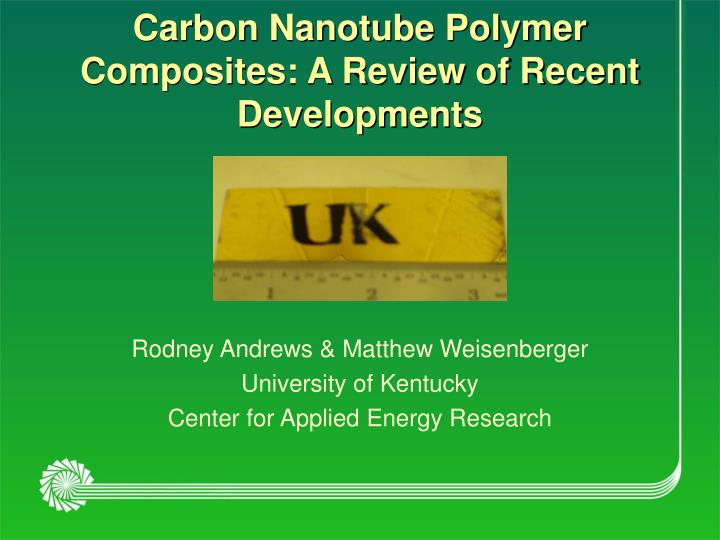 Carbon nanotube polymer composites a review of recent developments