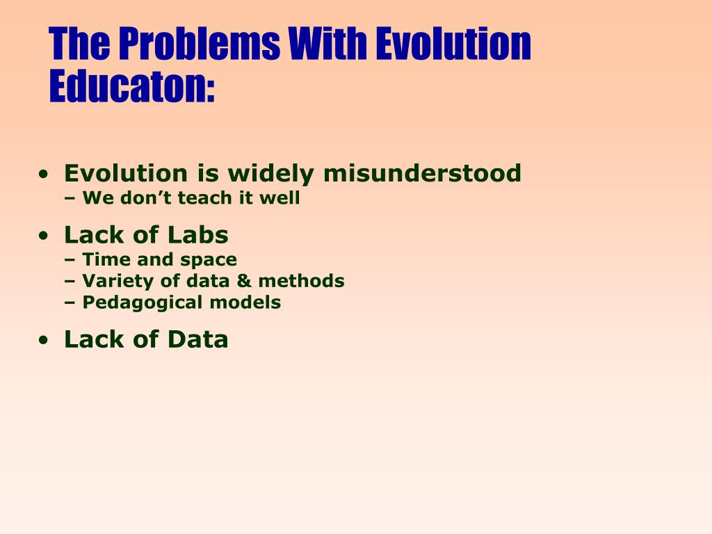 The Problems With Evolution Educaton: