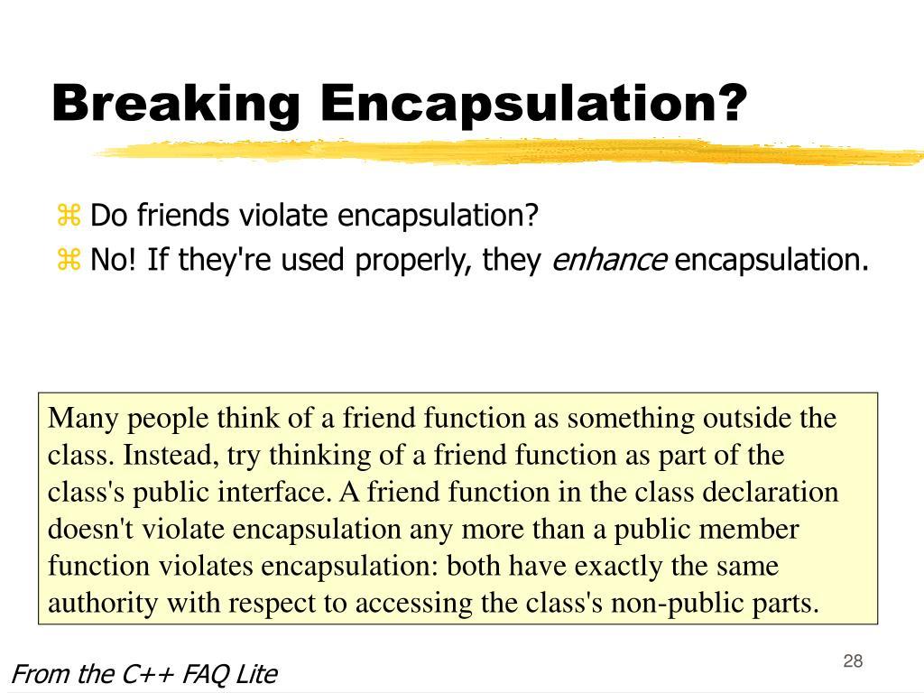 Breaking Encapsulation?