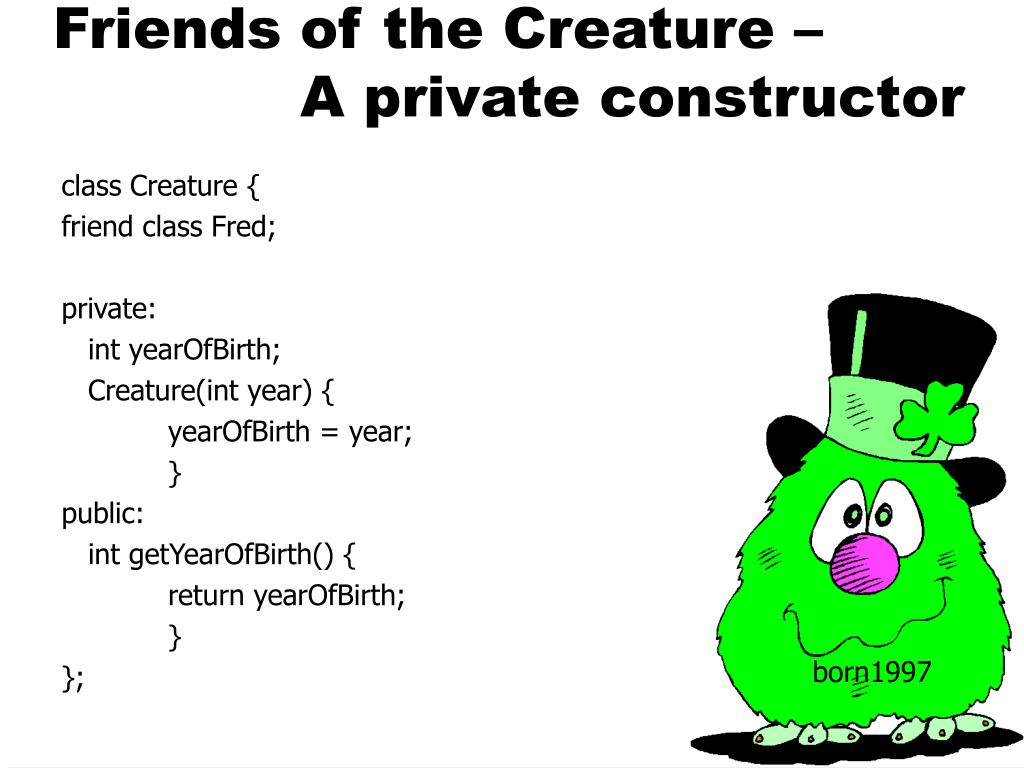 class Creature {