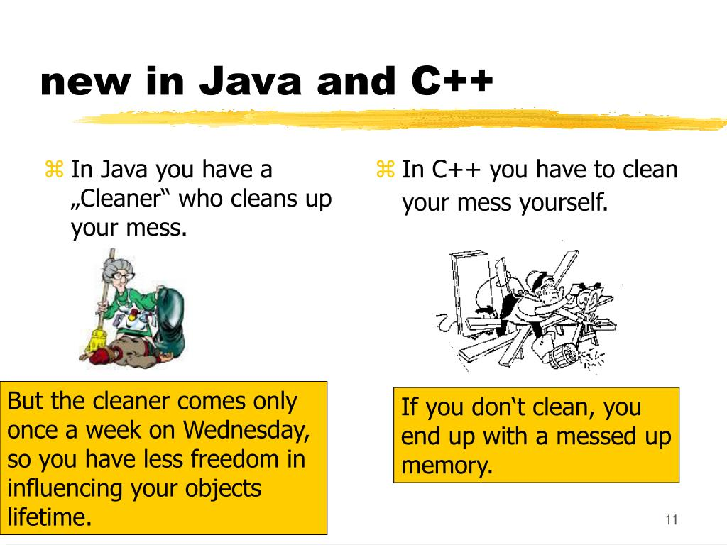 "In Java you have a ""Cleaner"" who cleans up your mess."