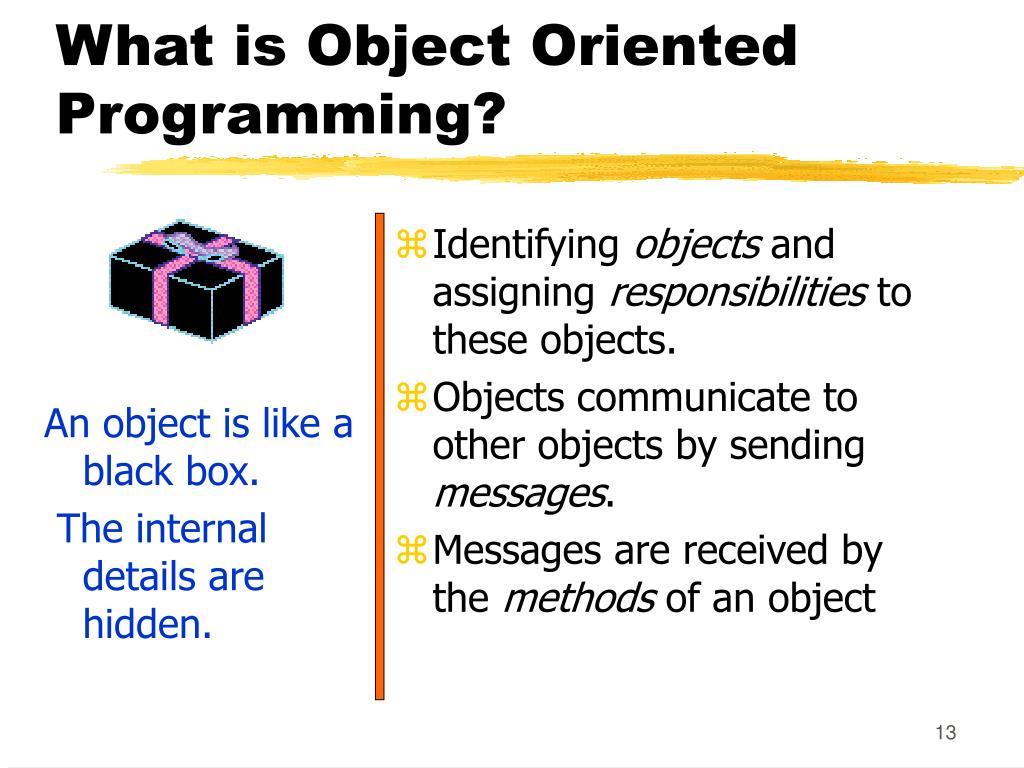An object is like a black box.