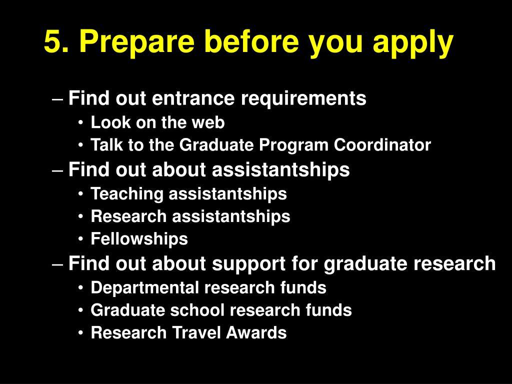5. Prepare before you apply