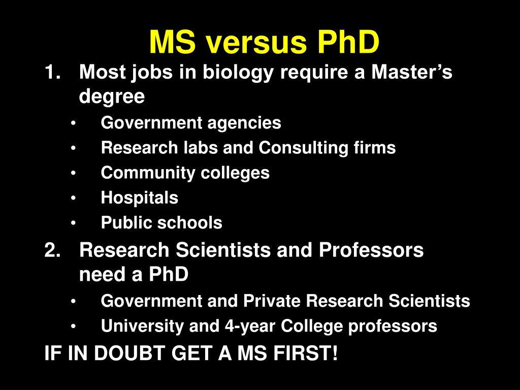 MS versus PhD