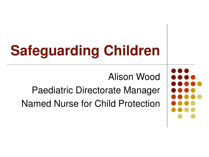 Safeguarding children l.jpg