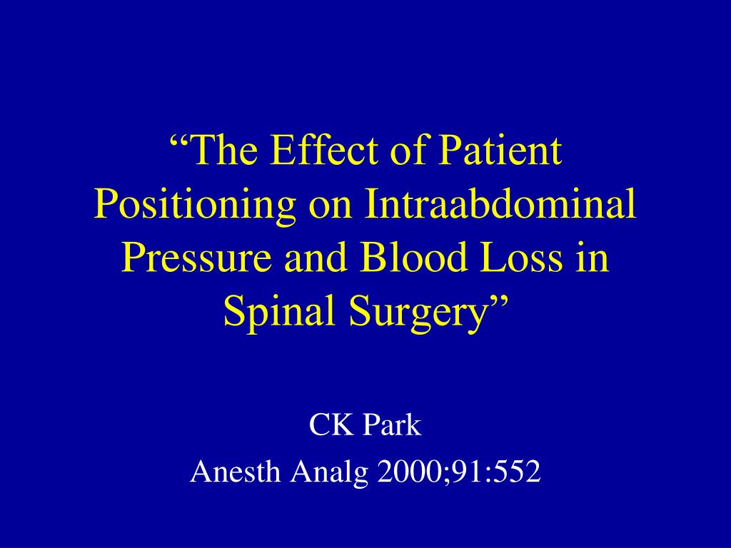 """""""The Effect of Patient Positioning on Intraabdominal Pressure and Blood Loss in Spinal Surgery"""""""