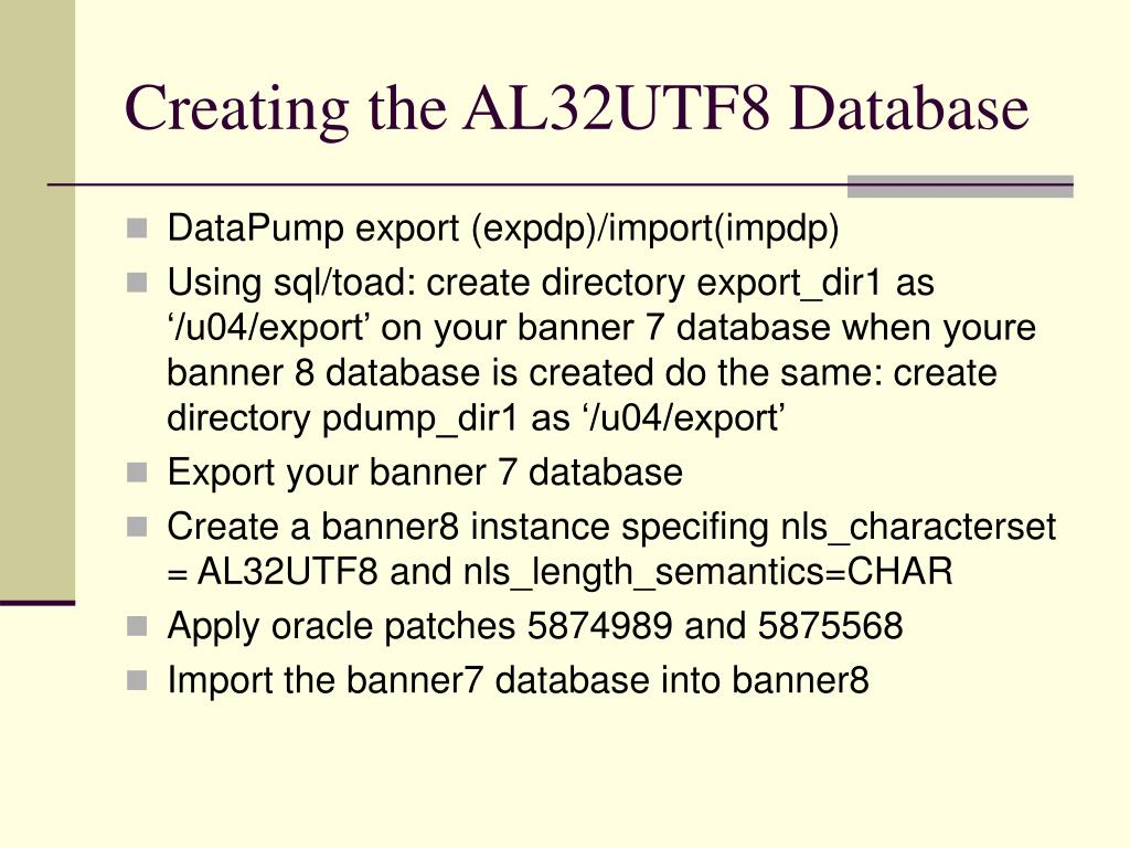 Creating the AL32UTF8 Database