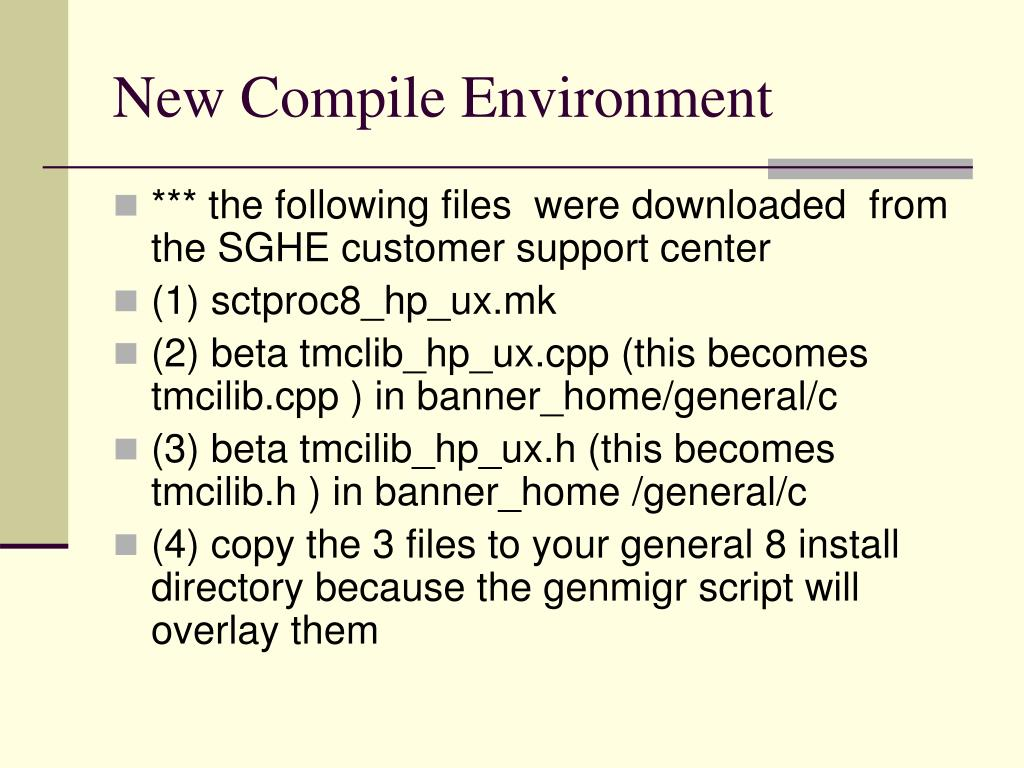 New Compile Environment