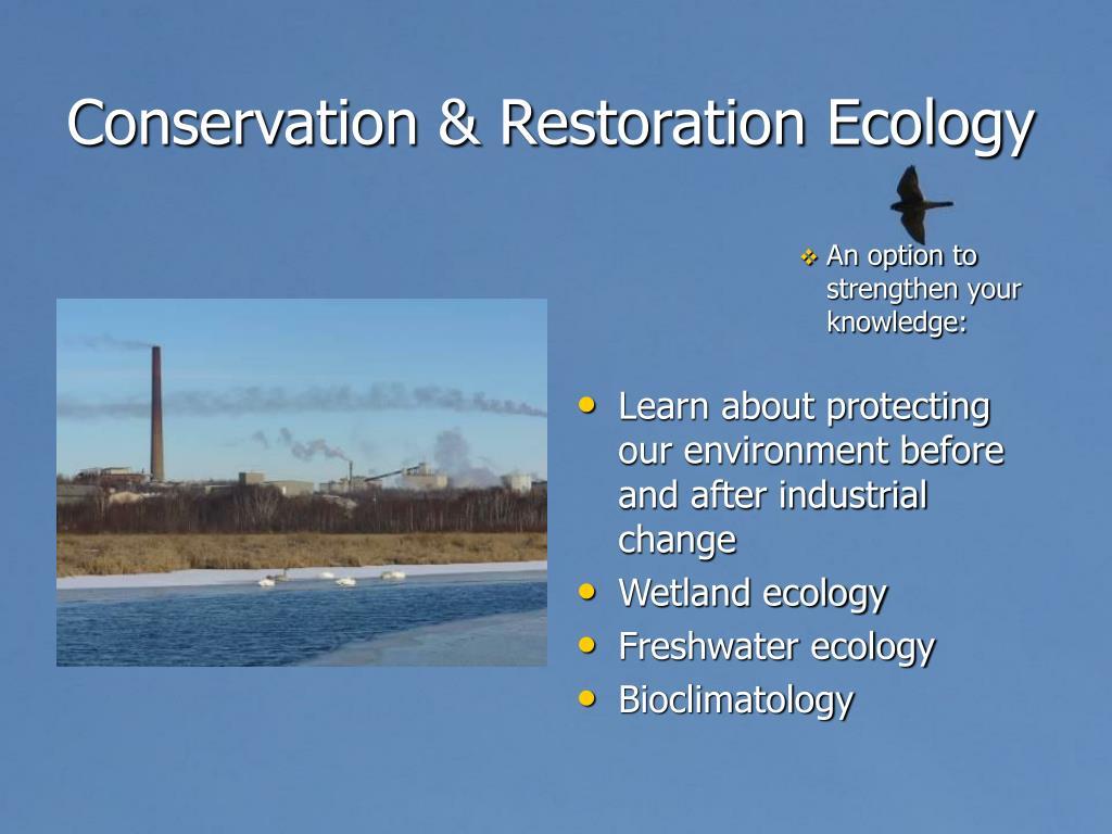 Conservation & Restoration Ecology