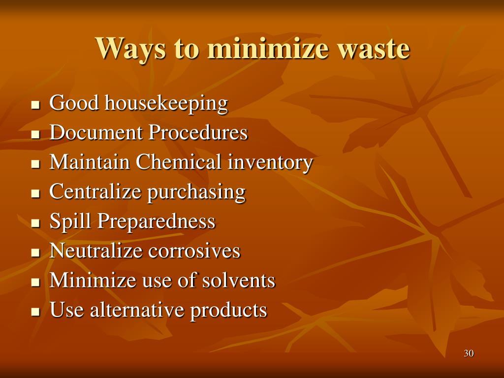 Ways to minimize waste