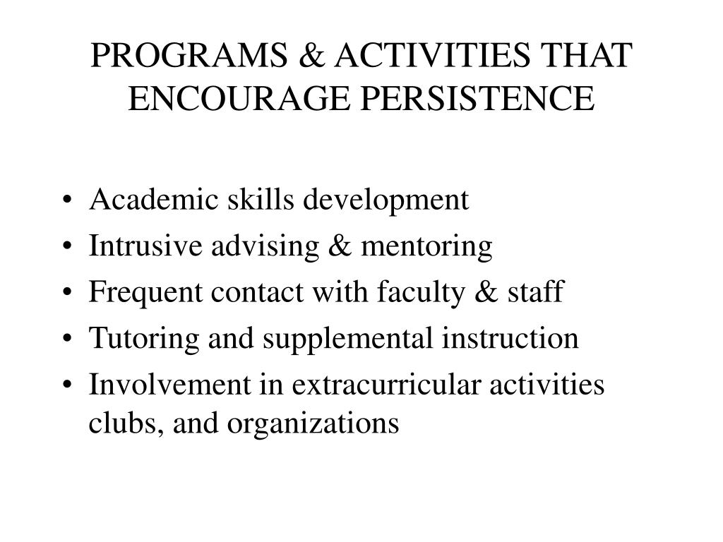 PROGRAMS & ACTIVITIES THAT ENCOURAGE PERSISTENCE