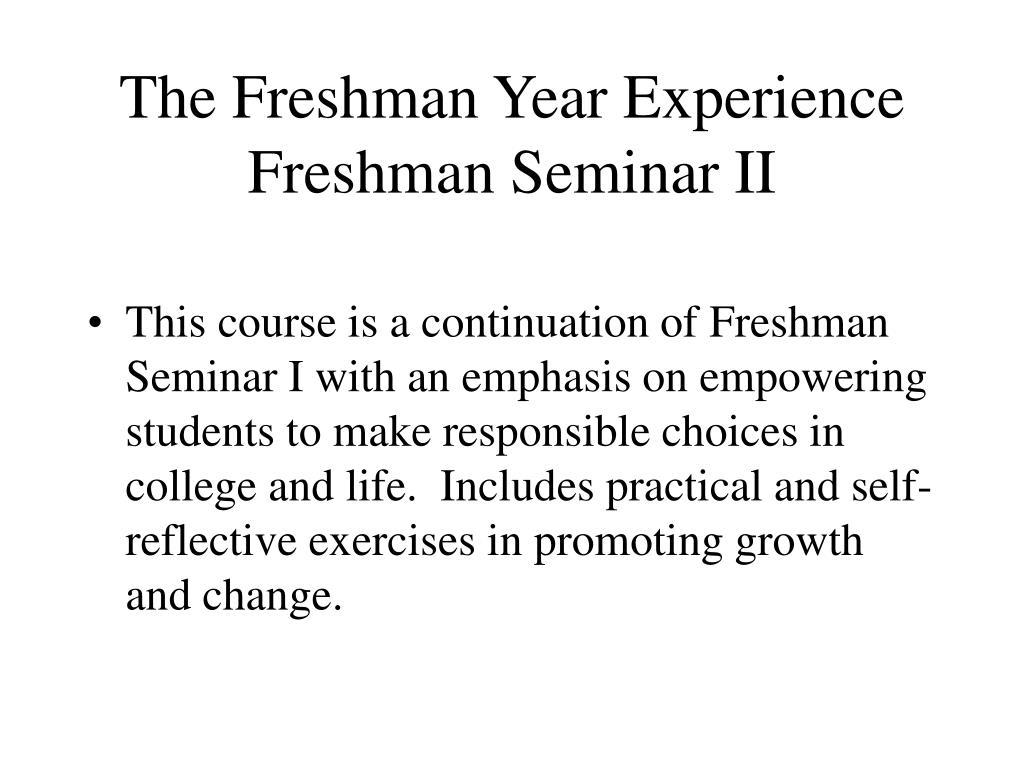 The Freshman Year Experience