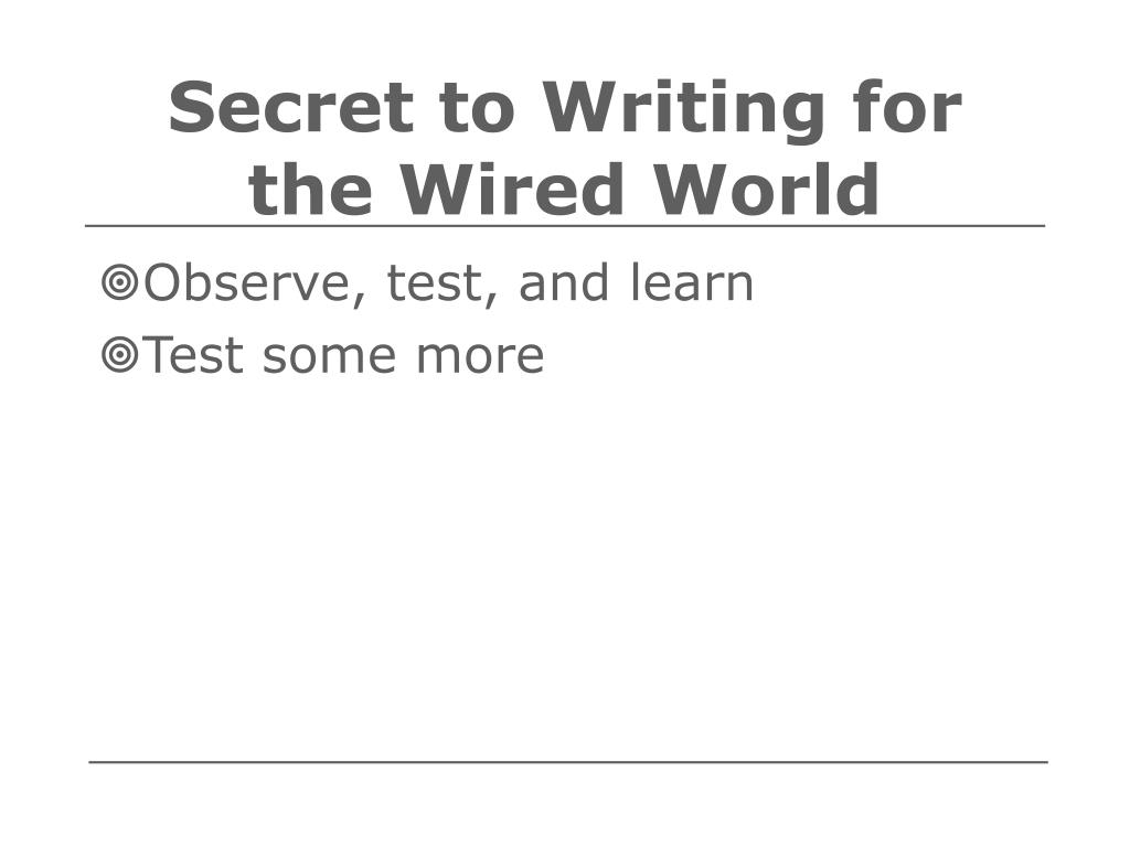 Secret to Writing for the Wired World