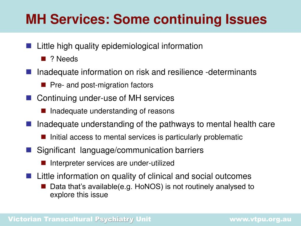 MH Services: Some continuing Issues
