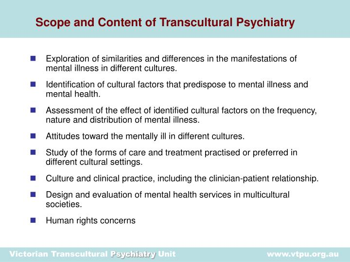 Scope and content of transcultural psychiatry