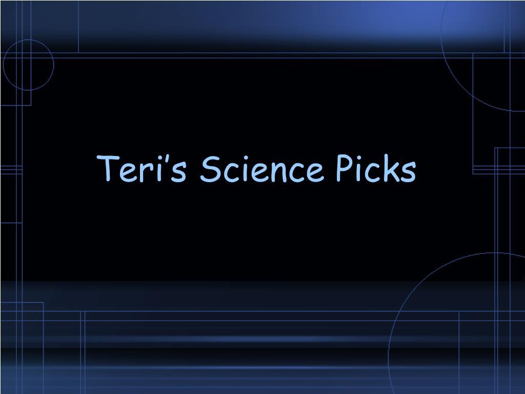 Teri's Science Picks