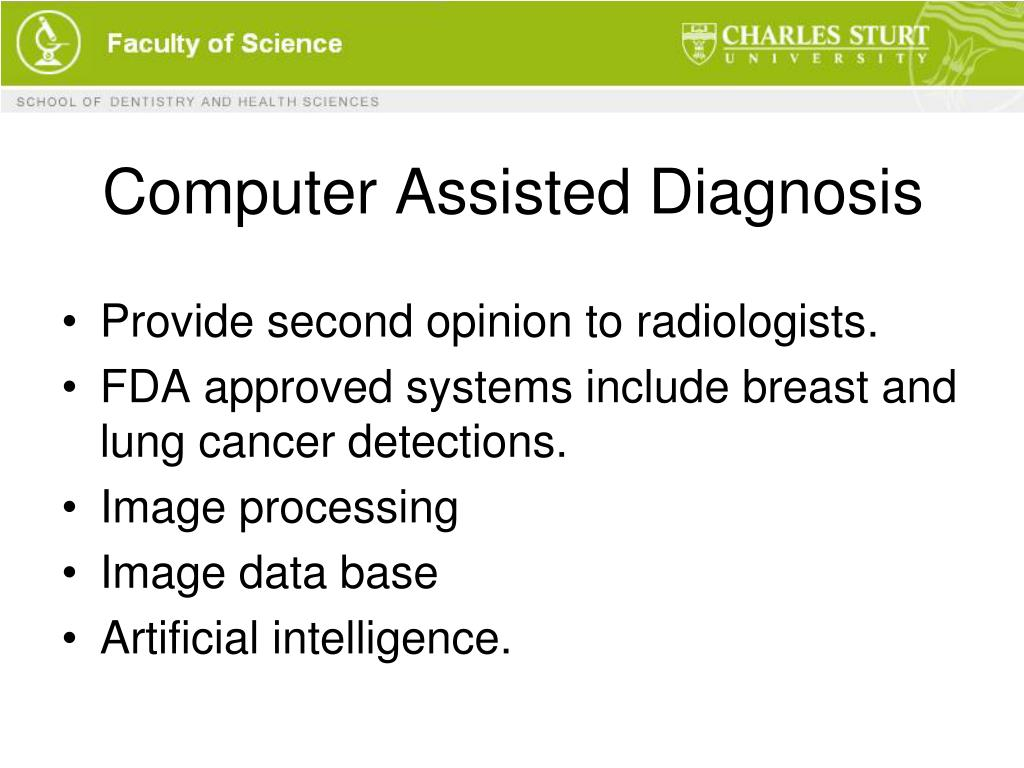 Computer Assisted Diagnosis