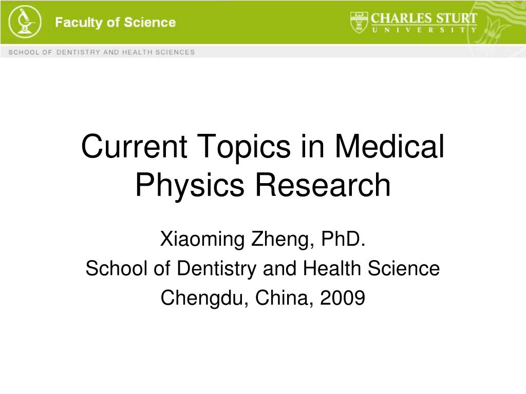 Current Topics in Medical Physics Research