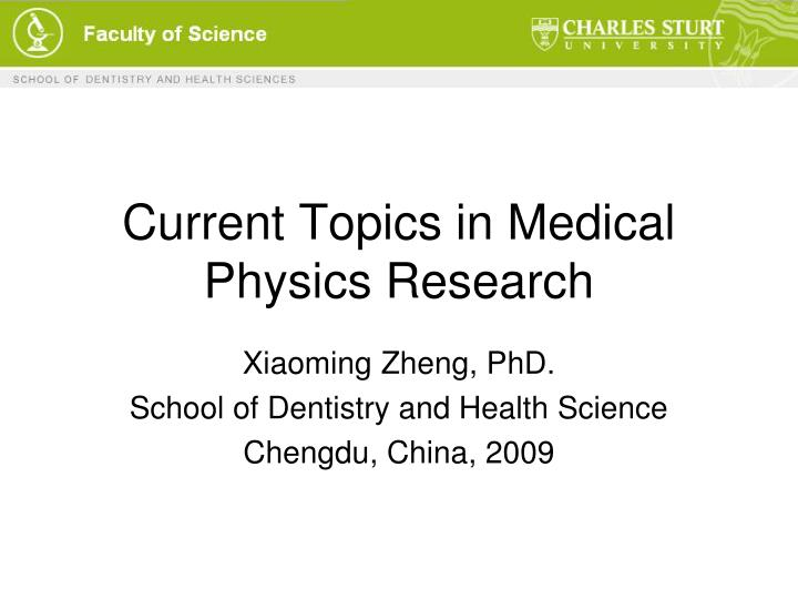 Current topics in medical physics research l.jpg