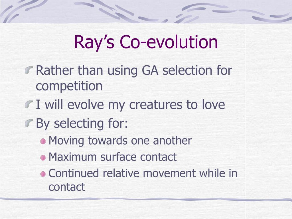 Ray's Co-evolution