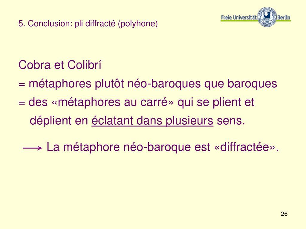 5. Conclusion: pli diffracté (polyhone)