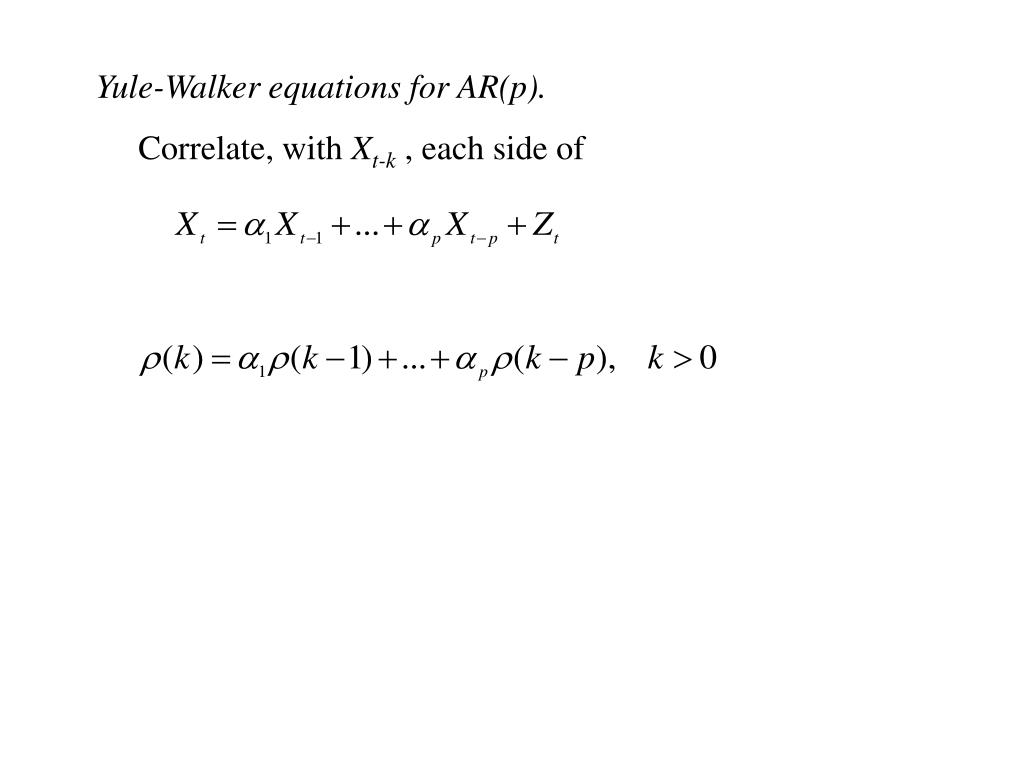 Yule-Walker equations for AR(p).