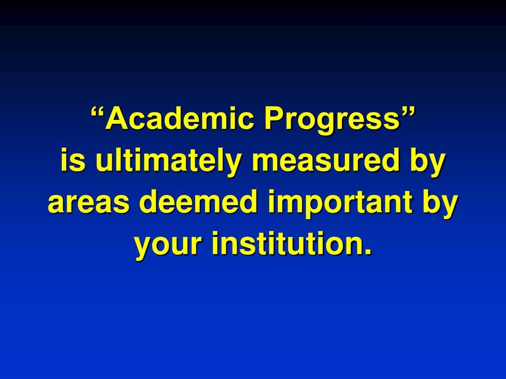 """""""Academic Progress"""""""
