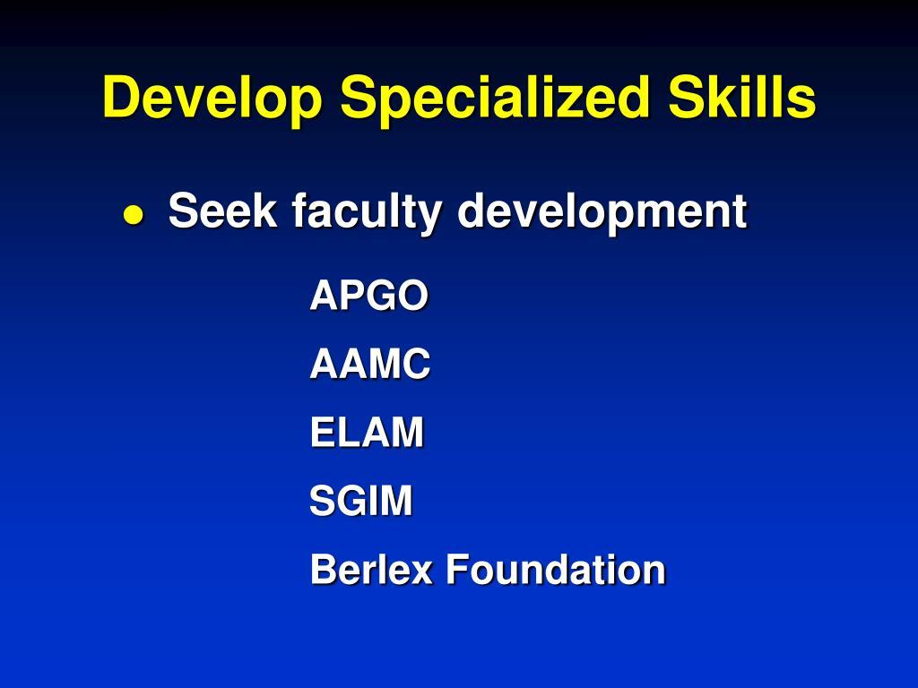 Develop Specialized Skills