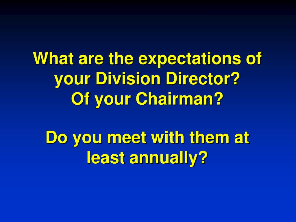 What are the expectations of your Division Director?