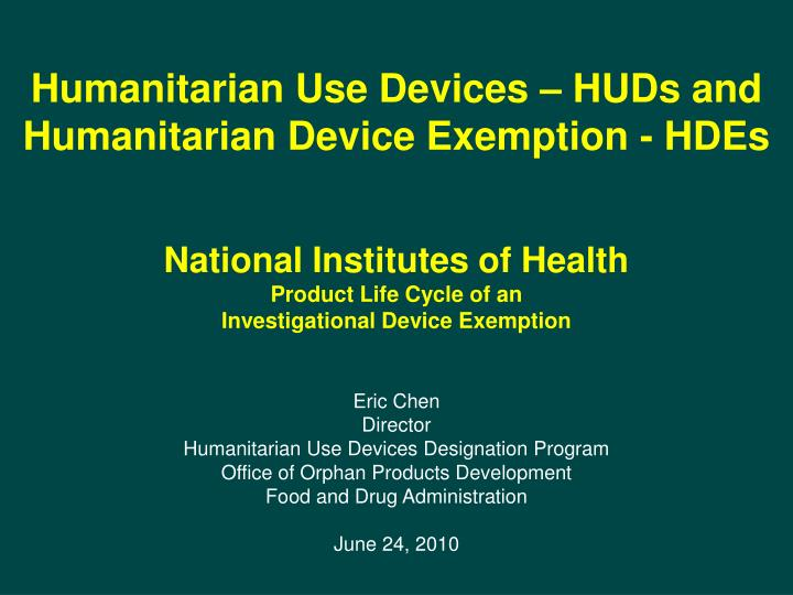 Humanitarian use devices huds and humanitarian device exemption hdes l.jpg