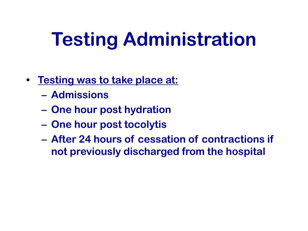Testing Administration