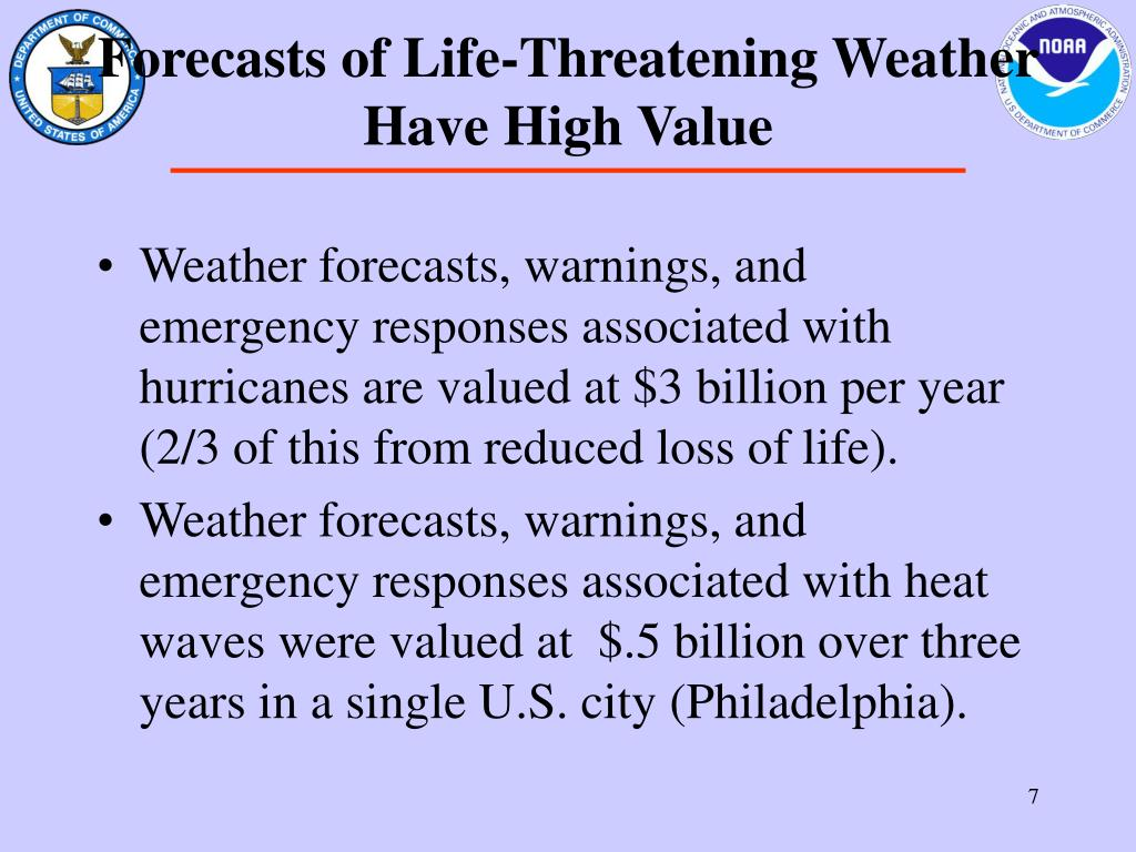 Forecasts of Life-Threatening Weather Have High Value