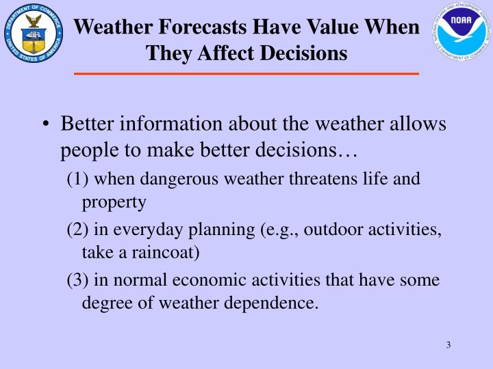 Weather forecasts have value when they affect decisions