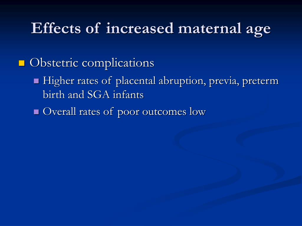 Effects of increased maternal age