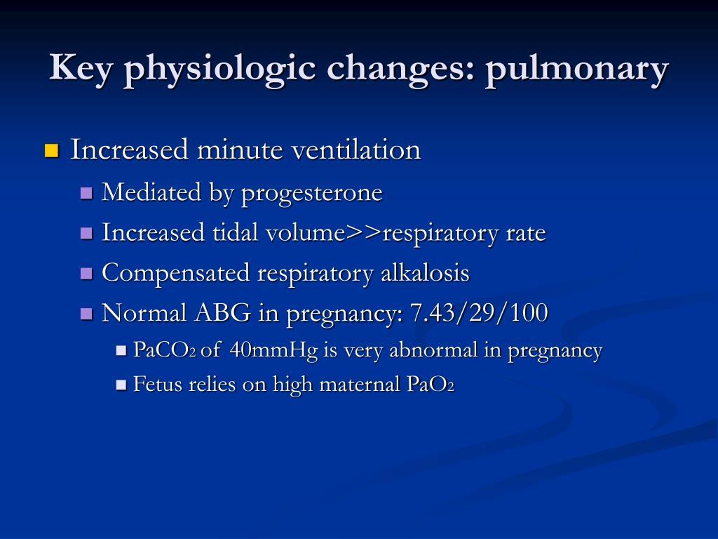 Key physiologic changes: pulmonary