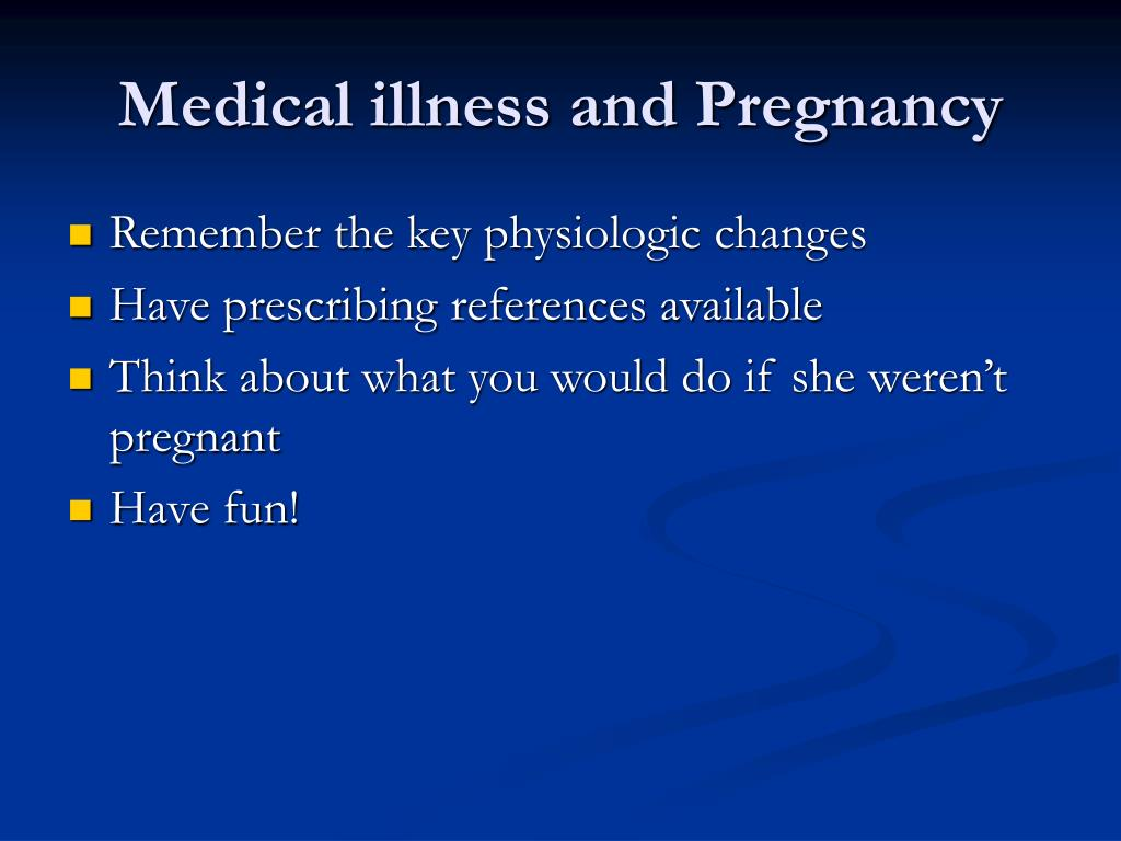 Medical illness and Pregnancy