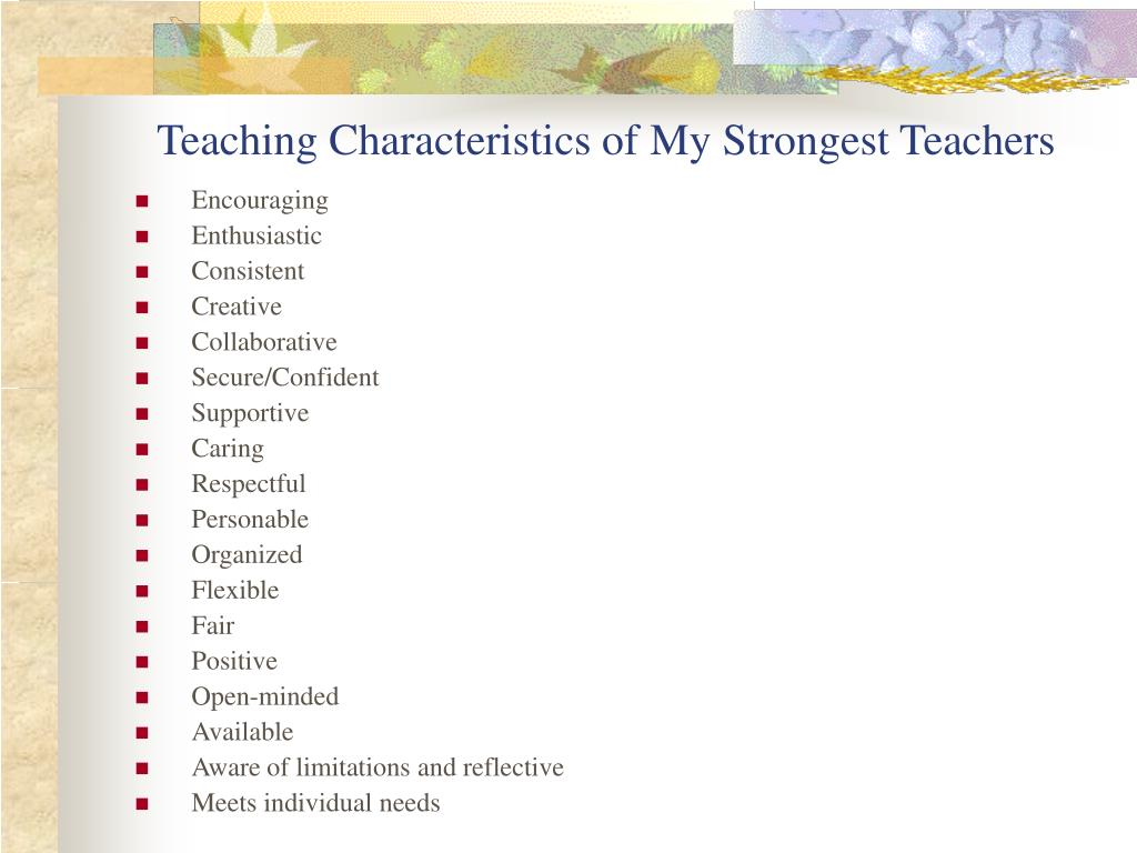 Teaching Characteristics of My Strongest Teachers