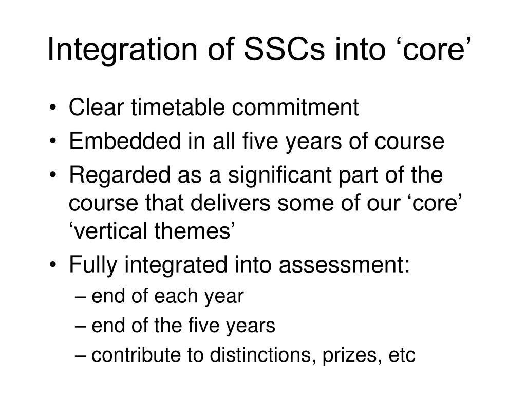 Integration of SSCs into 'core'