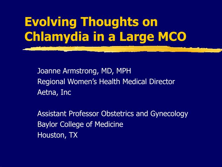 Evolving thoughts on chlamydia in a large mco