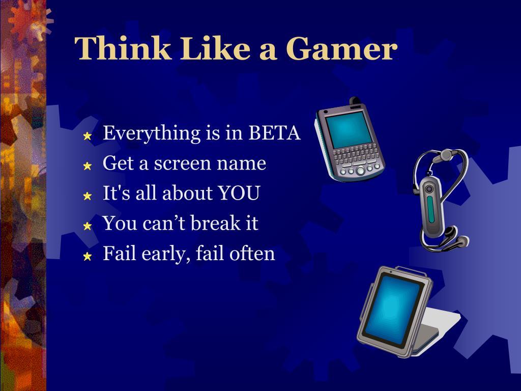 Think Like a Gamer